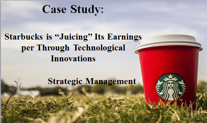 "Starbucks is ""Juicing"" Its Earnings per Through Technological Innovations"