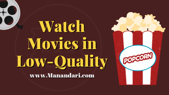 Watch Movies in Low Quality on Online