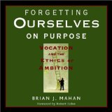 Brian J. Mahan's Forgetting Ourselves on Purpose