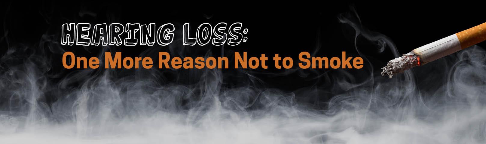Hearing Loss: One More Reason Not to Smoke