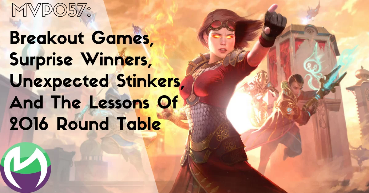MVP057: Breakout Games, Surprise Winners, Unexpected Stinkers, And The Lessons Of 2016 Round Table