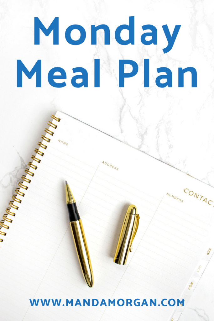 Monday Meal Plan - www.mandamorgan.com