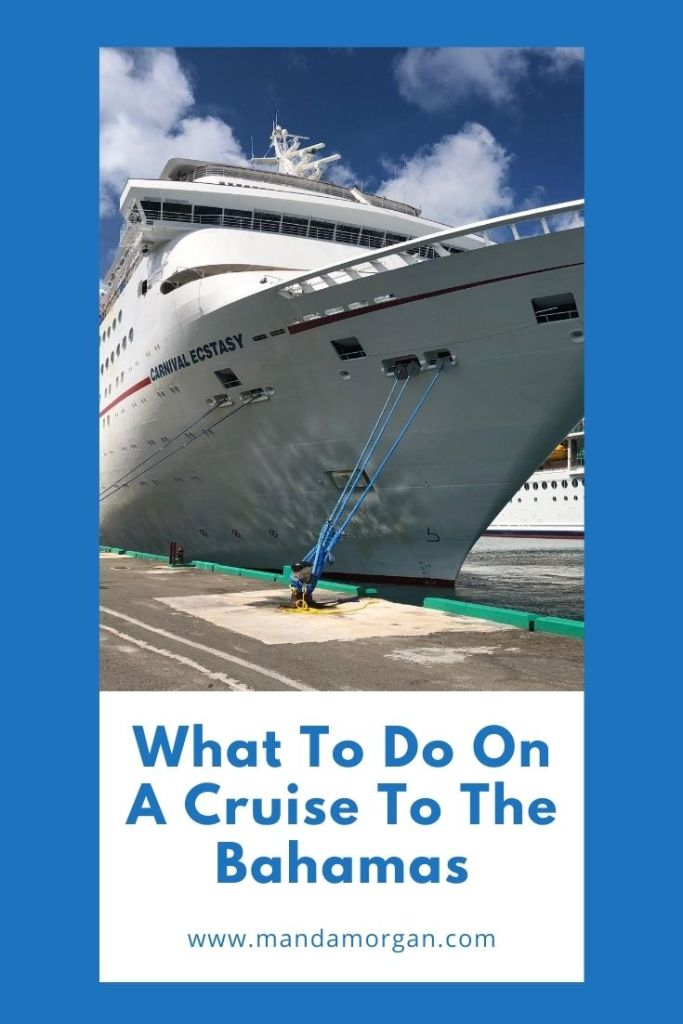 What To Do On A Cruise To The Bahamas - www.mandamorgan.com #cruise #bahamascruise #carnivalcruise