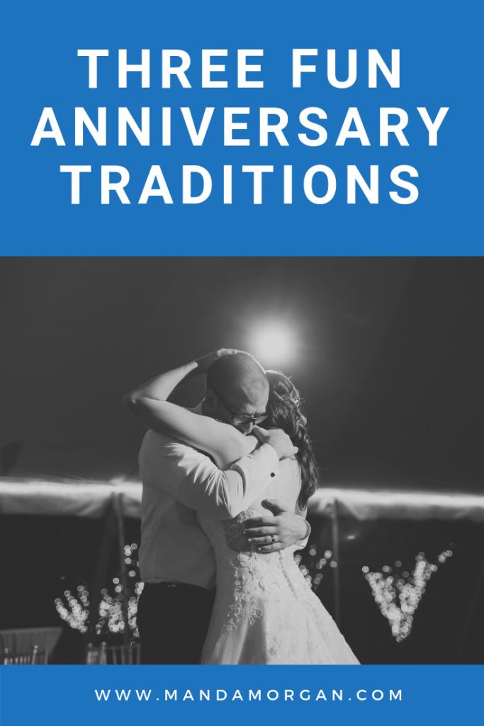 Three Fun Anniversary Traditions - www.mandamorgan.com #anniversary #tradition #threeyearanniversary #weddinganniversary