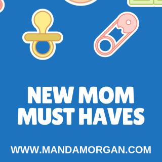 New Mom Must Haves - www.mandamorgan.com #newmom #twinlife #newmommusthaves