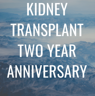 Kidney Transplant Two Year Anniversary - www.mandamorgan.com #kidneytransplant #iganephropathy #kidneytransplantanniveresary