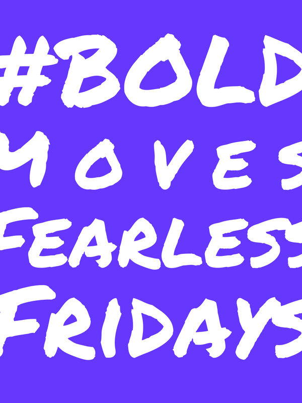 Bold Moves Podcast Episode 14: Neda's Fearless Fridays Challenge #7!