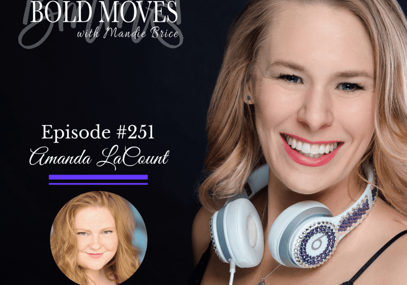 Bold Moves Podcast Episode 251 Amanda LaCount