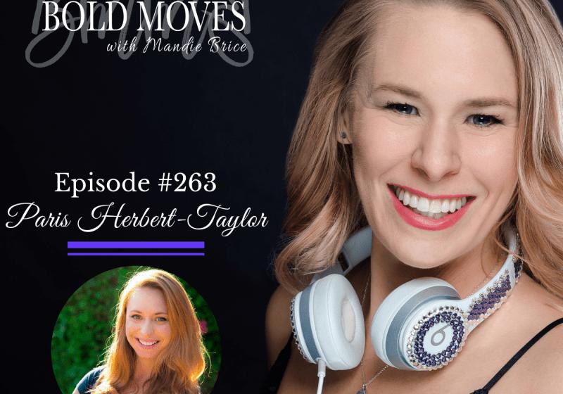 Bold Moves Podcast Episode 263 Paris Herbert-Taylor