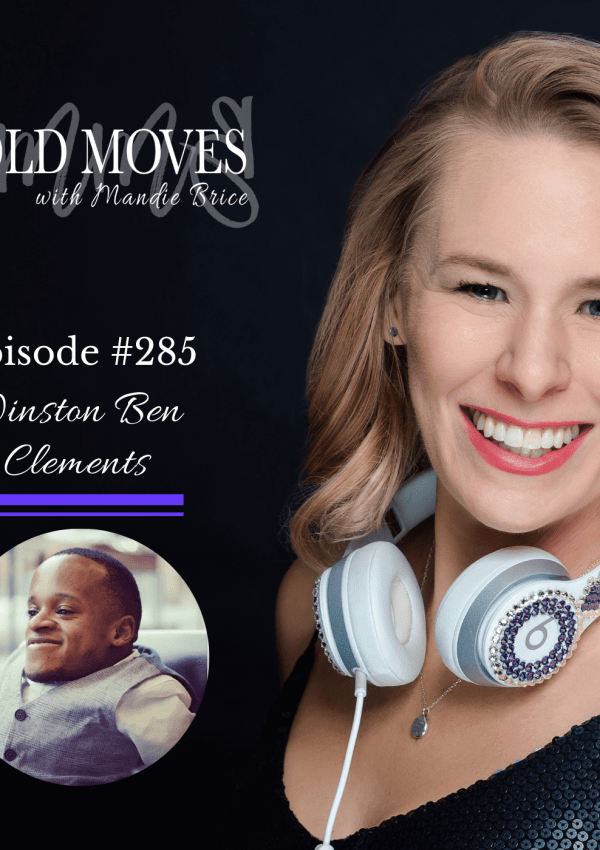 Bold Moves Podcast Episode 285 Winston Ben Clements