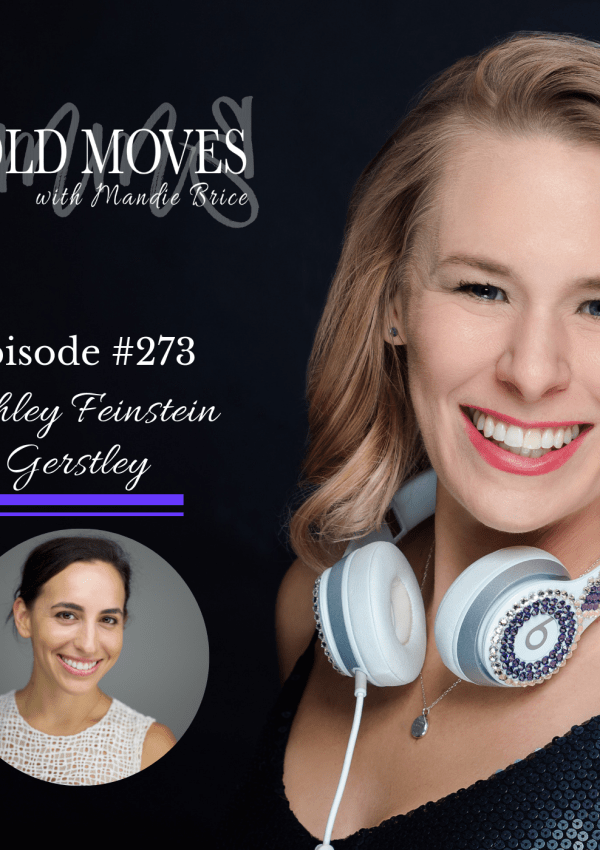 Bold Moves Podcast Episode 279 Ashley Feinstein Gerstley