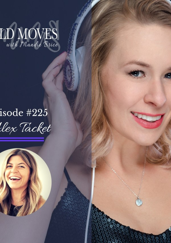 Bold Moves Podcast Episode 225 Alex Tacket