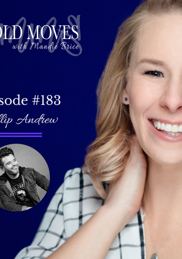 Bold Moves Podcast Episode 183 Phillip Andrew