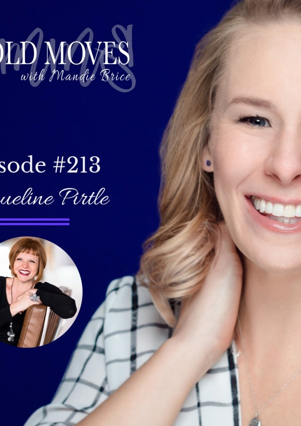 Bold Moves Podcast Episode 213 Jacqueline Pirtle