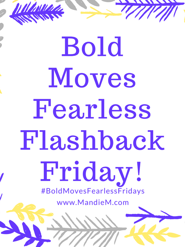 Bold Moves #22 Fearless Friday #11!