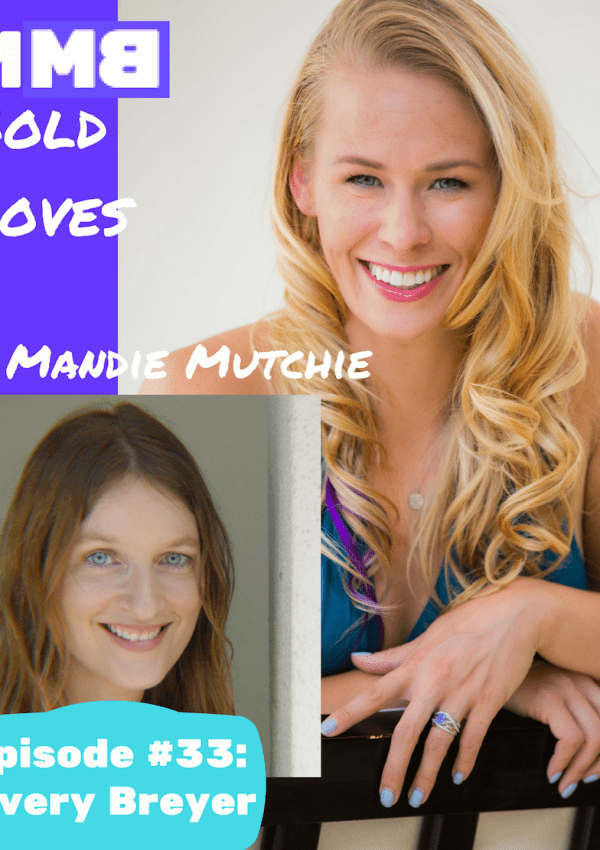 Bold Moves Podcast Episode 33: Avery Breyer!
