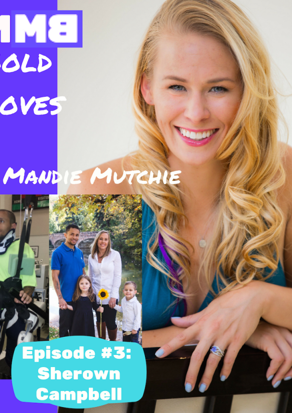 Bold Moves Podcast Episode Three with Sherown Campbell!