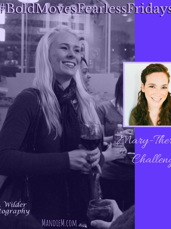 Bold Moves Podcast Episode 190 Fearless Fridays 95 Mary Theresa's Challenge
