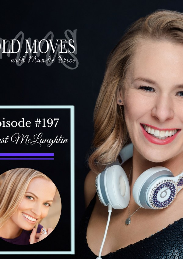 Bold Moves Podcast Episode 197 August McLaughlin