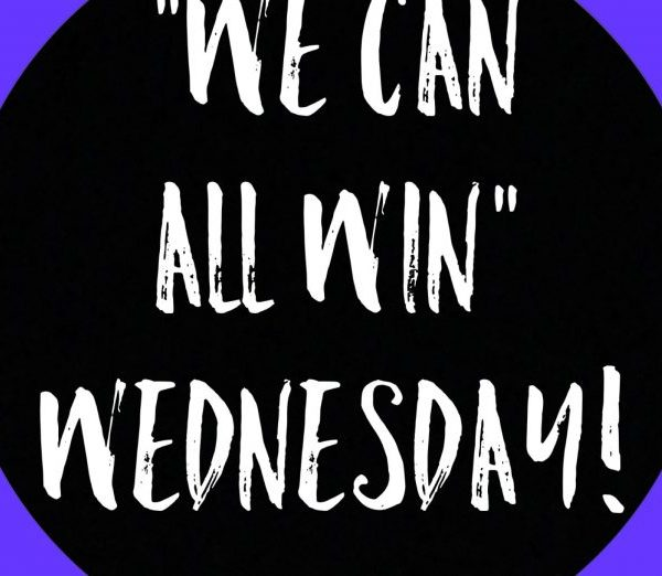 "We Can ALL Win Wednesday! Let's Make THIS ""a thing!"""