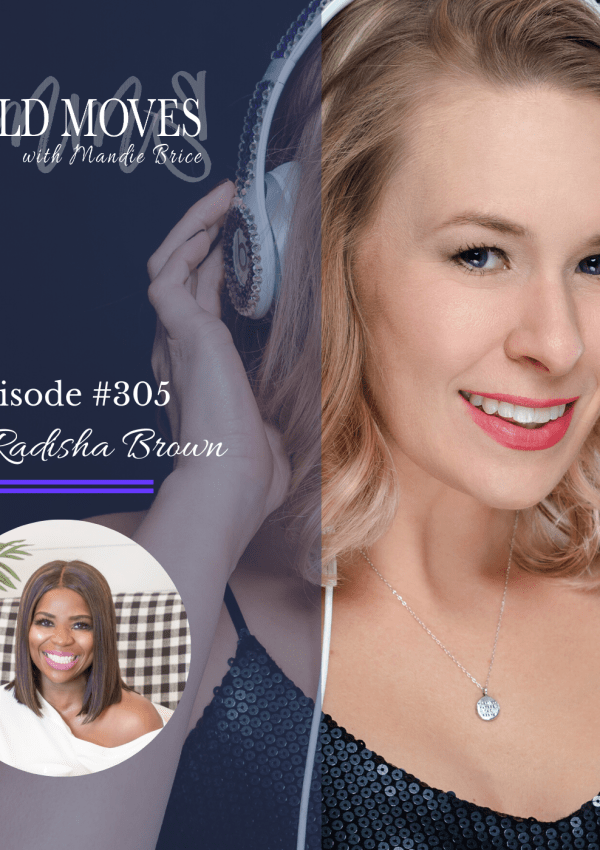 Bold Moves Podcast Episode 305 Radisha Brown
