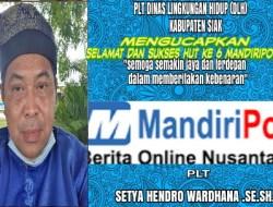 PLT Dinas Lingkungan Hidup Kabupaten Siak Mengucapkan Selamat Hut ke 6 Mandiripos.com