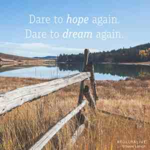 Dare to Hope again