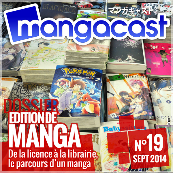 Mangacast N°19 - Dossier : Édition de Manga, de la licence à la librairie