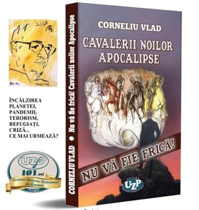 Cavalerii noilor apocalipse-Corneliu Vlad-UZPR-lansare