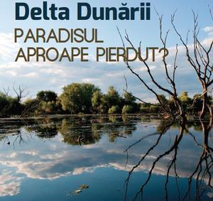 delta-dunarii-paradisul-aproape-pierdut