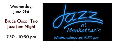 Jazz Jam with Bruce Oscar Every Wednesday Night at 7:30 at Manhattan's in Carol Stream