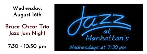 Jazz Jam with Bruce Oscar Every Wednesday Night at 7:30 at Manhattan's in Carol Stream