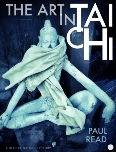 Paul Read - The Art In Tai Chi