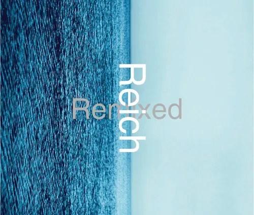 スティービー・ライヒの名曲をリミックス『Reich Remixed』 の名曲を著名プロデューサーたちがリミックス