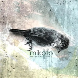 Mikoto - We Are the Architects | 元Takenのボーカル在籍のスクリーモ・バンド (2008年作品)