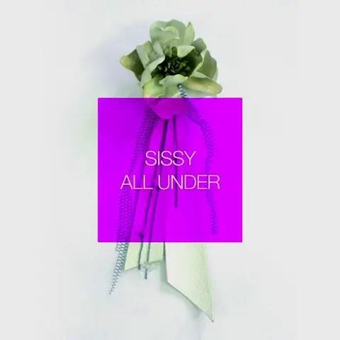 Sissy - All Under | ポーティス・ヘッドのDummy好きは必聴のトリップ・ポップ (2006)
