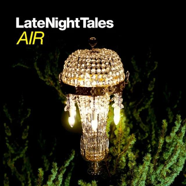 人気コンピシリーズ『Late Night Tales: Air』エールによるミックス