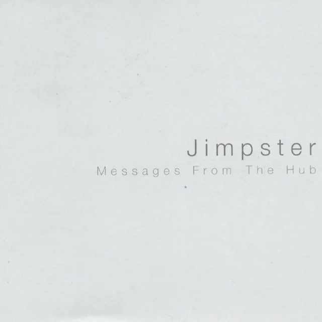UKハウス頭領Jimpsterデビュー作! 名盤『Messages from the Hub』(1999)