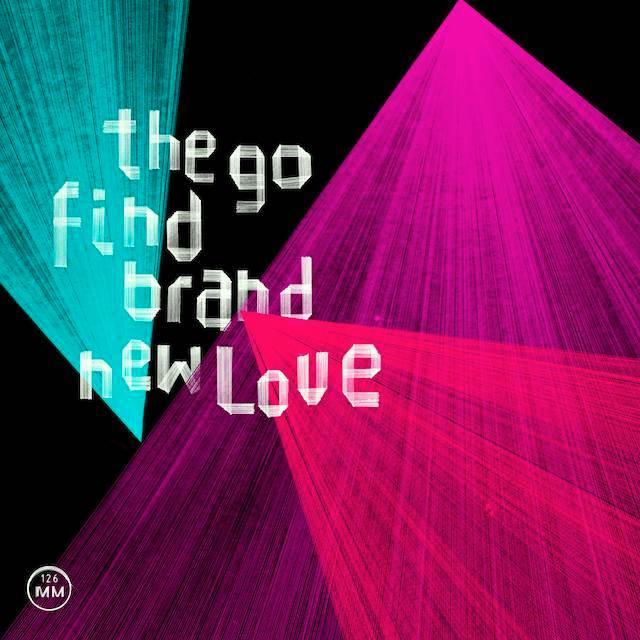 インディーロックバンドThe Go Find新作「Brand New Love」2014年2月11日発売