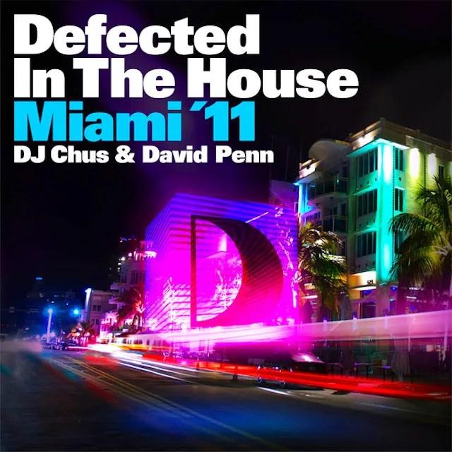 VA - Defected In the House Miami '11 (Mixed By DJ Chus & David Penn) (2011)