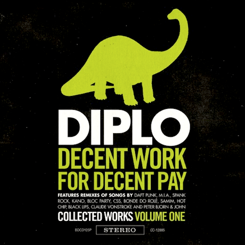 Diplo - Decent Work For Decent Pay_ Collected Works Volume One (2009)