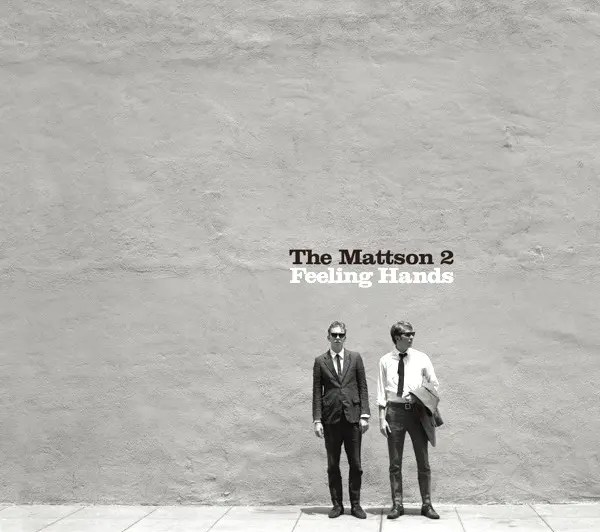 The Mattson 2 - Feeling Hands (2010)