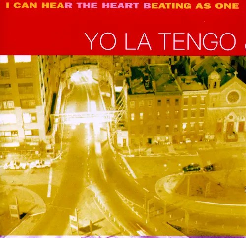 Yo La Tengo - I Can Hear The Heart Beating As One (1997)