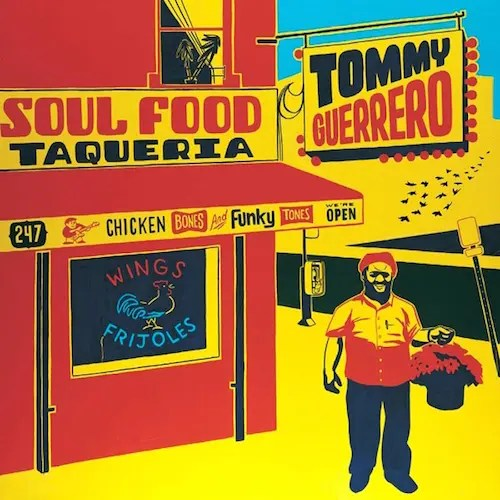トミー・ゲレロ『Soul Food Taqueria』(2003)