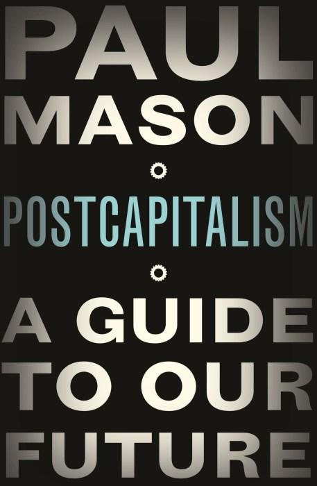 Postcapitalism, 2015. Penguin Books