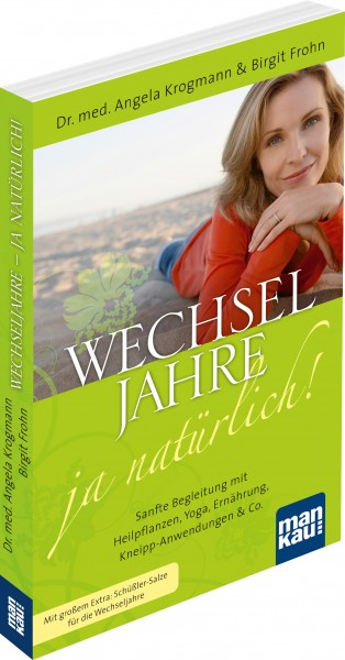 Wechseljahre - ja natürlich! von Krogmann, Dr. med. Angela / Frohn, Birgit, Cover mit freundlicher Genehmigung von mankau