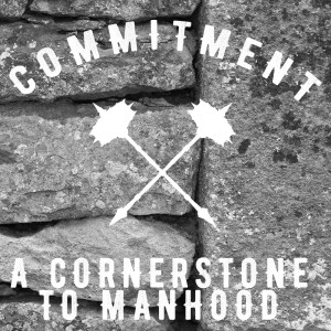 Commitment a cornerstone to manhood