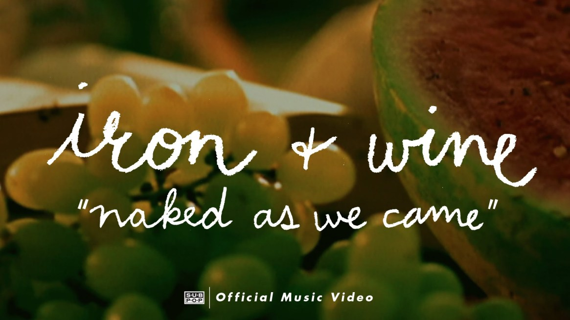 Iron and Wine – Naked as We Came  #manlymusicfriday