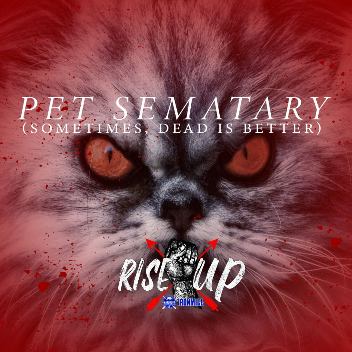 Pet Sematary - Rise X Up - Josh Hatcher