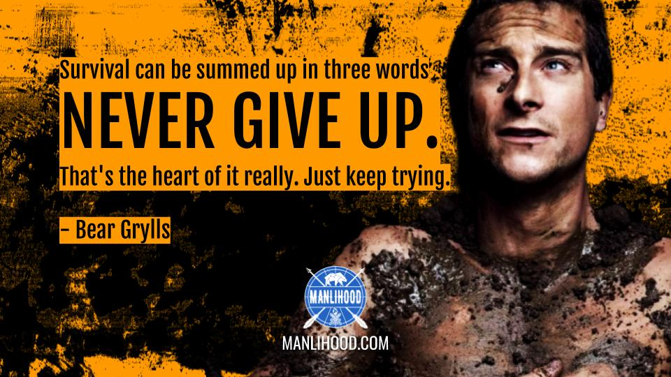 Bear Grylls quotes wallpaper manlihood man crush monday